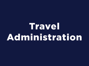 click here for travel administration